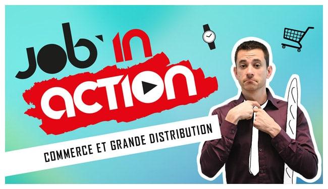 Job in action : Commerce et Grande Distribution