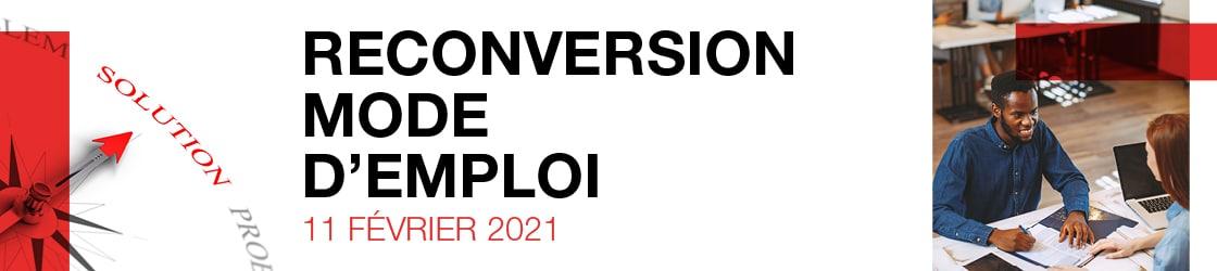 Bandeau Reconversion mode d'emploi, 11 Février 2021